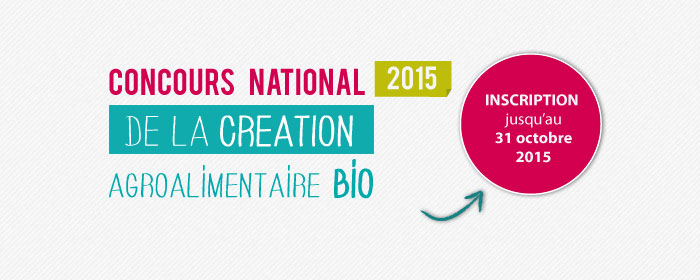 Lancement du Concours National de la Création Agroalimentaire Bio 2015